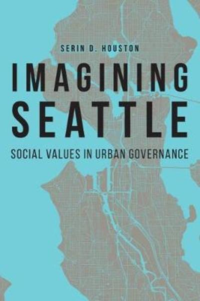 Imagining Seattle - Serin D. Houston