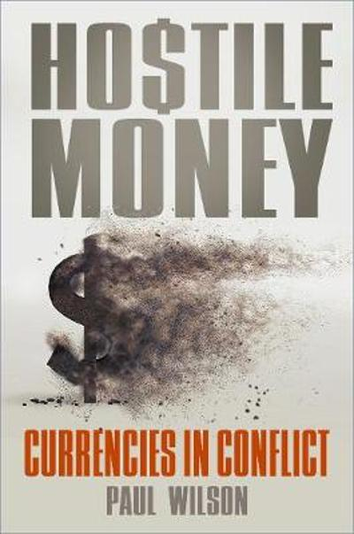 Hostile Money - Paul Wilson