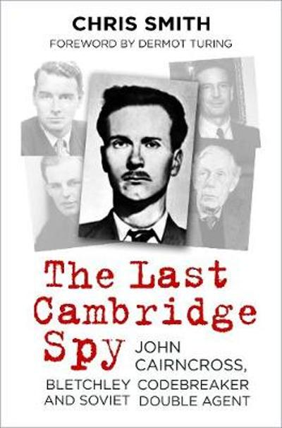 The Last Cambridge Spy - Chris Smith