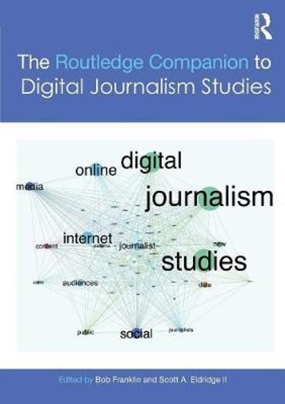 The Routledge Companion to Digital Journalism Studies - Bob Franklin