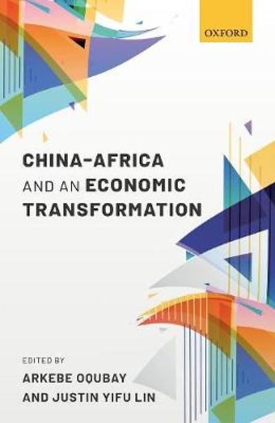 China-Africa and an Economic Transformation - Arkebe Oqubay