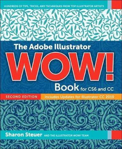 The Adobe Illustrator CC WOW! Book - Sharon Steuer
