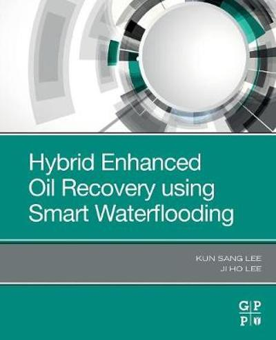 Hybrid Enhanced Oil Recovery Using Smart Waterflooding - Kun Sang Lee