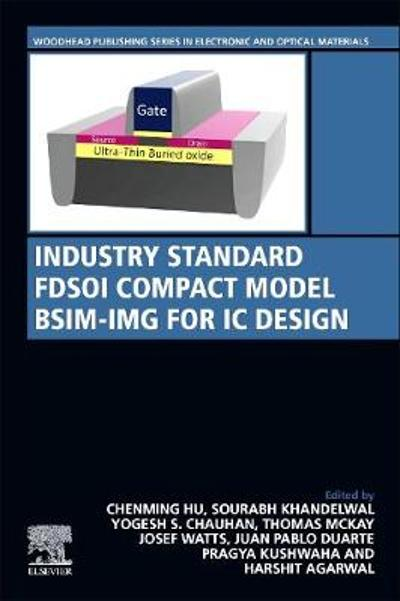 Industry Standard FDSOI Compact Model BSIM-IMG for IC Design - Chenming Hu