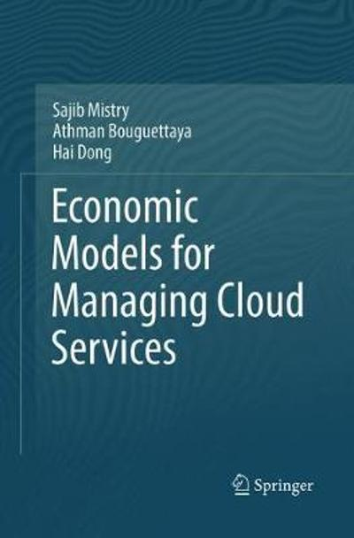 Economic Models for Managing Cloud Services - Sajib Mistry