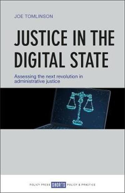 Justice in the Digital State - Joe Tomlinson