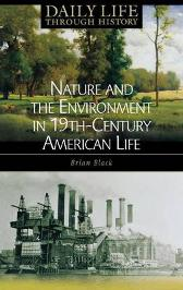 Nature and the Environment in Nineteenth-Century American Life - Brian C. Black