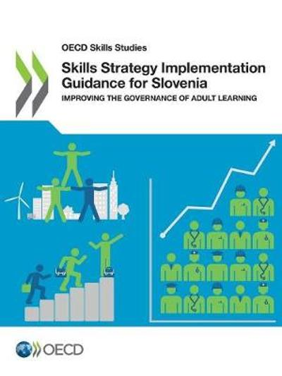 Skills strategy implementation guidance for Slovenia - Oecd