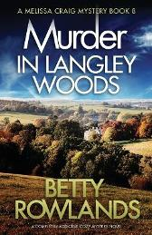 Murder in Langley Woods - Betty Rowlands
