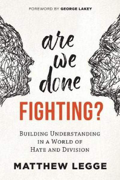Are We Done Fighting? - Matthew Legge