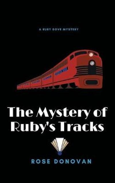 The Mystery of Ruby's Tracks (Large Print) - Rose Donovan