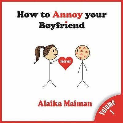 How to Annoy Your Boyfriend - Alaika Maiman