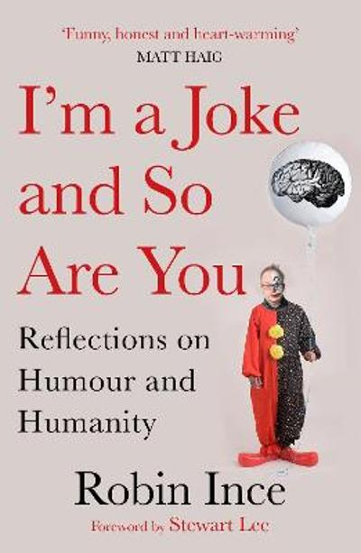 I'm a Joke and So Are You - Robin Ince