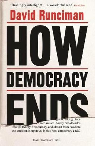 How Democracy Ends - David Runciman
