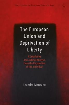 The European Union and Deprivation of Liberty - Leandro Mancano