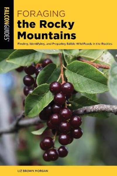 Foraging the Rocky Mountains - Lizbeth Morgan
