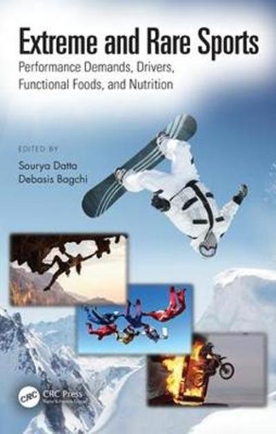 Extreme and Rare Sports: Performance Demands, Drivers, Functional Foods, and Nutrition - Sourya Datta