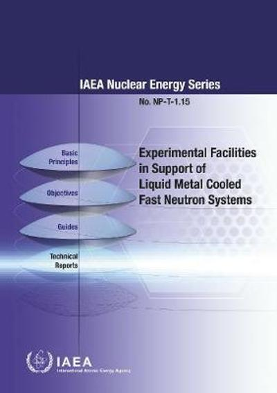 Experimental Facilities in Support of Liquid Metal Cooled Fast Neutron Systems - International Atomic Energy Agency