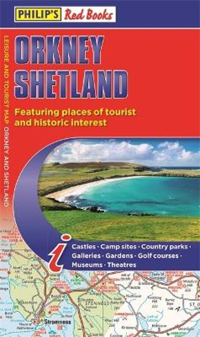 Philip's Orkney and Shetland: Leisure and Tourist Map 2020 - Philip's Maps