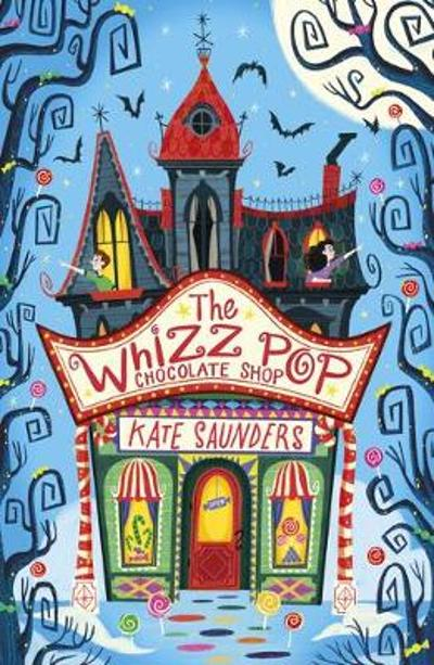 The Whizz Pop Chocolate Shop NE - Kate Saunders