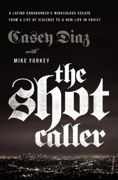 The Shot Caller - Casey Diaz