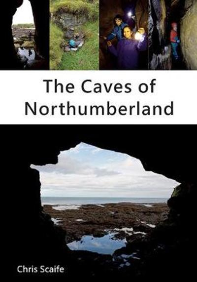 The Caves of Northumberland - Chris Scaife