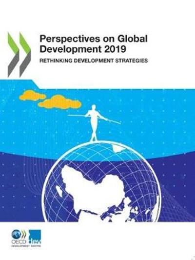 Perspectives on global development 2019 - Organisation for Economic Co-operation and Development: Development Centre