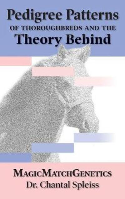 Pedigree Patterns of Thoroughbreds and the Theory Behind - Chantal Spleiss