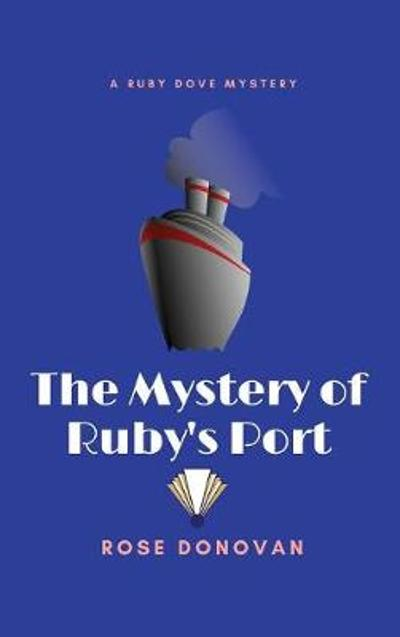 The Mystery of Ruby's Port (Large Print) - Rose Donovan