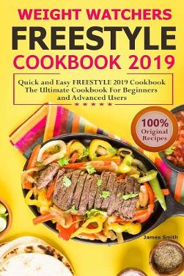 Weight Watchers Freestyle Cookbook 2019 - James Smith