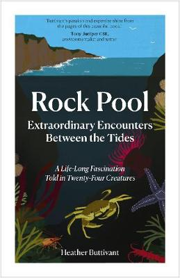 Rock Pool: Extraordinary Encounters Between the Tides - Heather Buttivant
