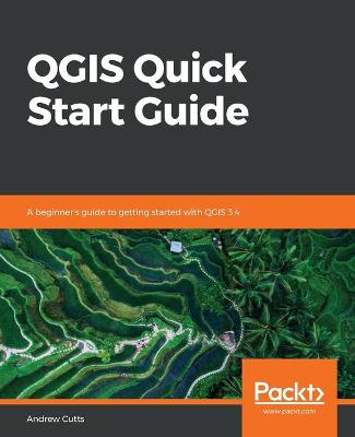 QGIS Quick Start Guide - Andrew Cutts