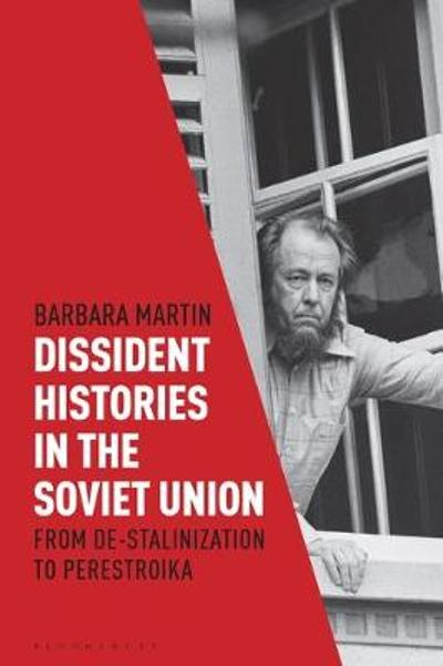 Dissident Histories in the Soviet Union - Dr. Barbara Martin