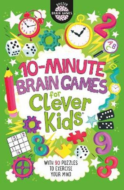 10-Minute Brain Games for Clever Kids - Gareth Moore