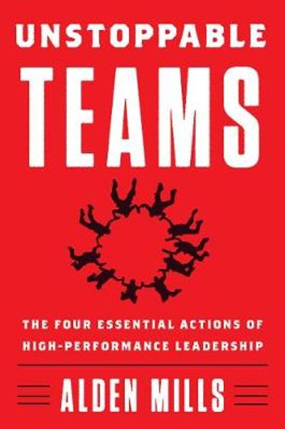 Unstoppable Teams - Alden Mills
