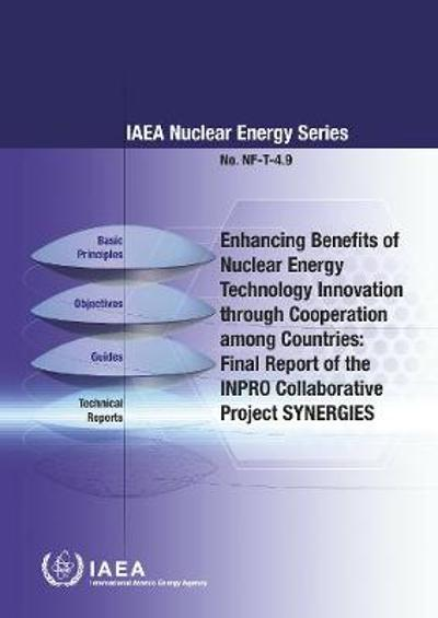 Enhancing Benefits of Nuclear Energy Technology Innovation through Cooperation among Countries - International Atomic Energy Agency