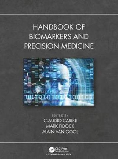 Handbook of Biomarkers and Precision Medicine - Claudio Carini