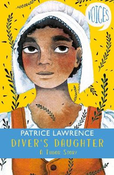 Diver's Daughter: A Tudor Story (Voices #2) - Patrice Lawrence