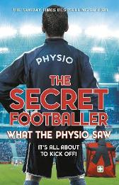 The Secret Footballer: What the Physio Saw... - The Secret Footballer