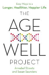 The Age-Well Project - Annabel Streets Susan Saunders