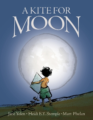 A Kite for Moon - Jane Yolen