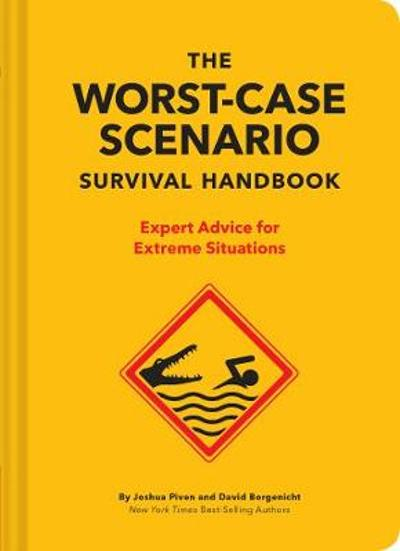 The Worst-Case Scenario Survival Handbook - David Borgenicht