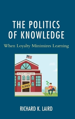 The Politics of Knowledge - Richard K. Laird