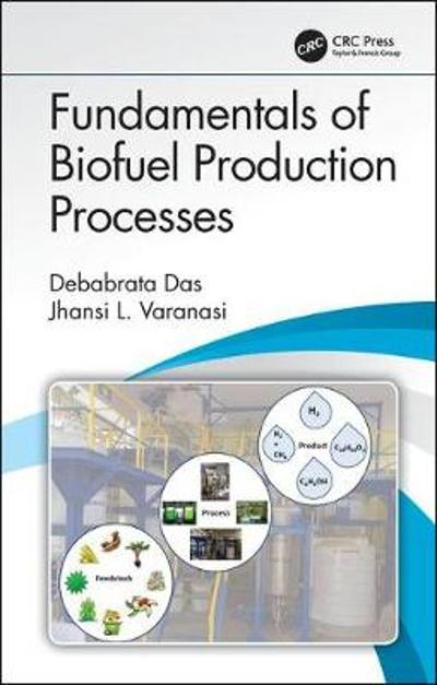Fundamentals of Biofuel Production Processes - Debabrata Das