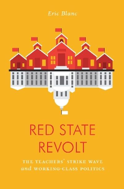 Red State Revolt - Eric Blanc