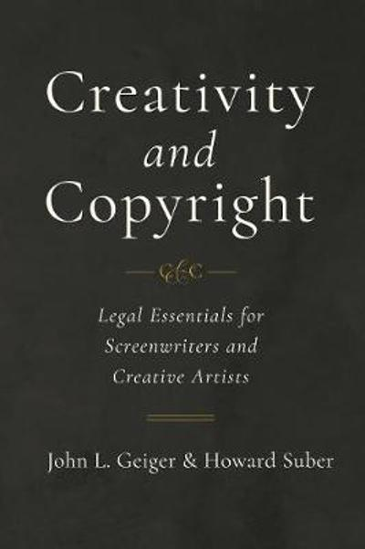 Creativity and Copyright - John L. Geiger