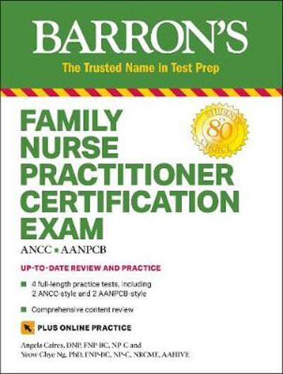 Barron's Family Nurse Practitioner Certification Exam with Online Tests - Angela Caires, DNP, CRNP