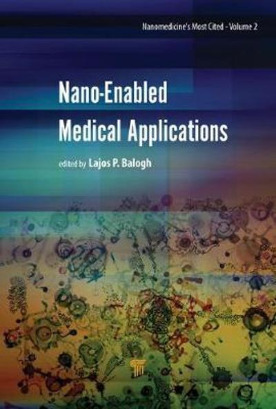 Nano-Enabled Medical Applications - Lajos P. Balogh