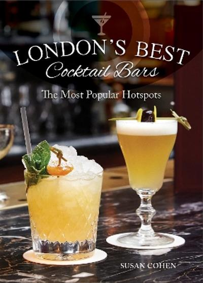 London's Best Cocktail Bars - Susan Cohen