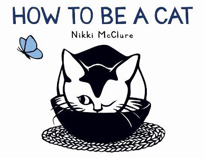 How to Be a Cat - Nikki McClure